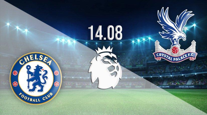 Chelsea vs Crystal Palace Prediction: Premier League match on 14.08.2021