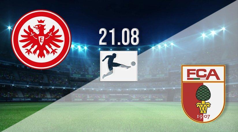 Eintracht Frankfurt vs Augsburg Prediction: Bundesliga Match on 21.08.2021