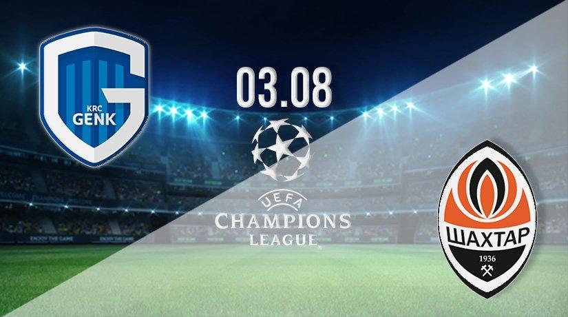 Genk vs Shakhtar Donetsk Prediction: Champions League Third Qualifying Round on 03.08.2021