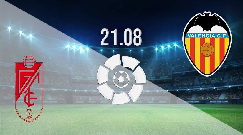Granada vs Valencia Prediction: La Liga Match on 21.08.2021