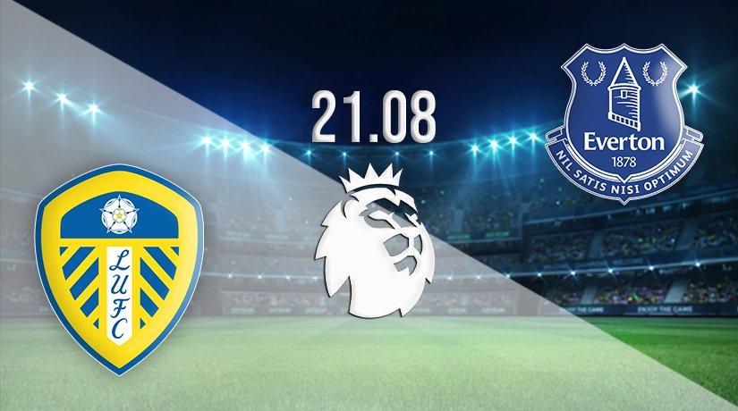 Leeds United vs Everton Prediction: Premier League match on 21.08.2021