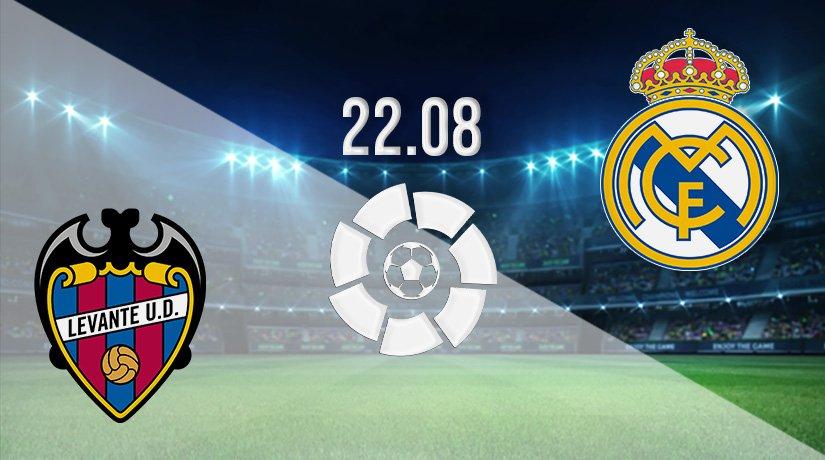 Levante vs Real Madrid Prediction: La Liga Match on 22.08.2021
