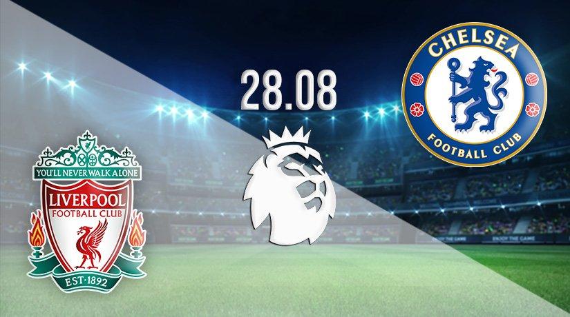 Liverpool v Chelsea Prediction: Premier League Match on 28.08.2021