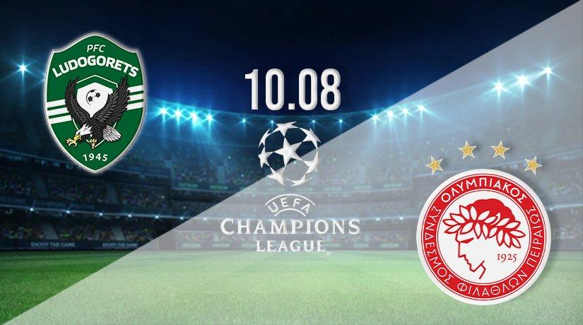 Ludogorets vs Olympiakos Prediction: Champions League Third Qualifying Round on 10.08.2021