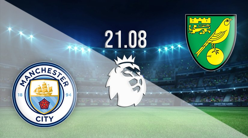 Man City v Norwich City Prediction: Premier League Match on 21.08.2021