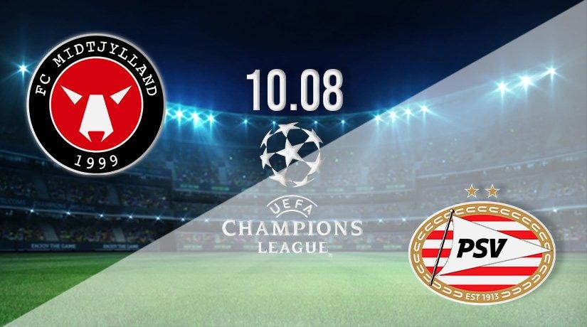 Midtjylland vs PSV Prediction: Champions League Third Qualifying Round on 10.08.2021
