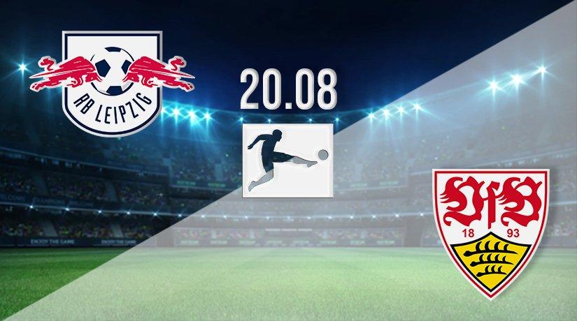 RB Leipzig v Stuttgart Prediction: Bundesliga Match on 20.08.2021
