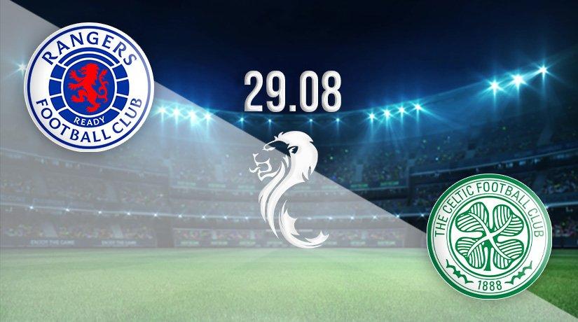 Rangers v Celtic Prediction: Scottish Premiership Match on 29.08.2021