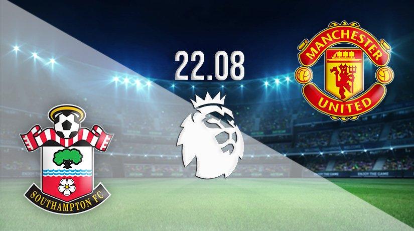 Southampton v Man Utd Prediction: Premier League Match on 22.08.2021