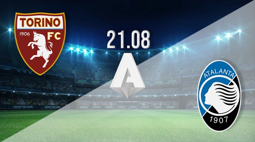 Torino v Atalanta Prediction: Serie A Match on 21.08.2021