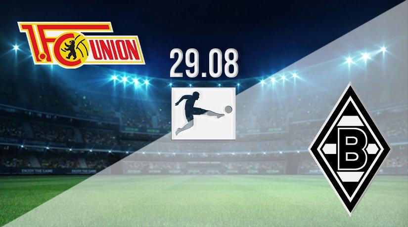 Union Berlin vs Borussia Monchengladbach Prediction: Bundesliga Match on 29.08.2021
