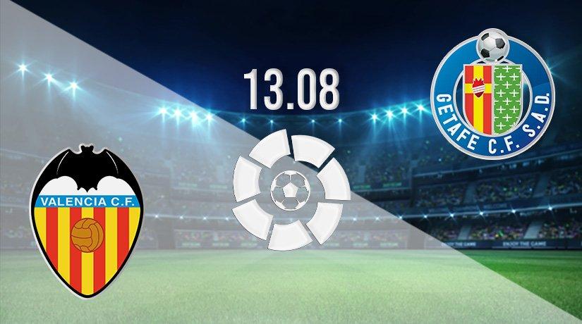 Valencia vs Getafe Prediction: La Liga Match on 13.08.2021
