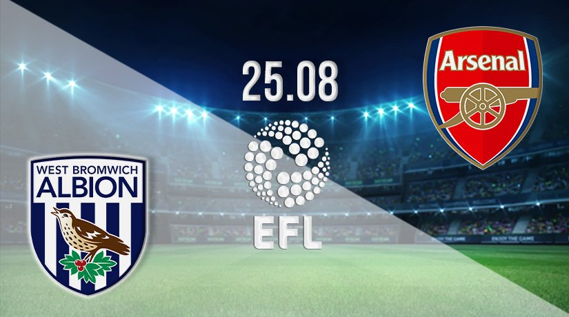 West Bromwich Albion vs Arsenal Prediction: EFL Cup Final on 25.08.2021