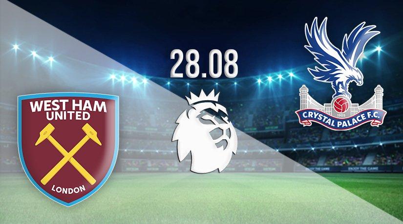 West Ham United vs Crystal Palace Prediction: Premier League Match on 28.08.2021