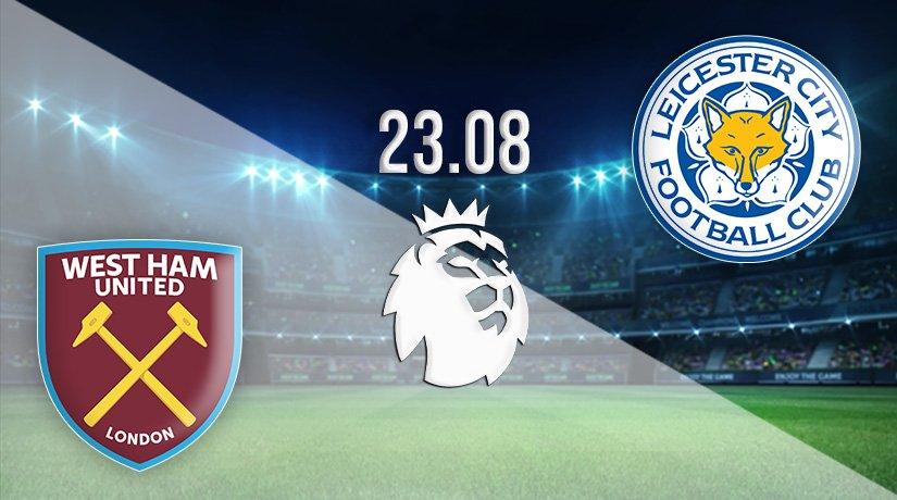 West Ham United vs Leicester City Prediction: Premier League Match on 23.08.2021