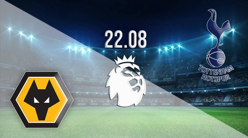 Wolves v Tottenham Prediction: Premier League Match on 22.08.2021