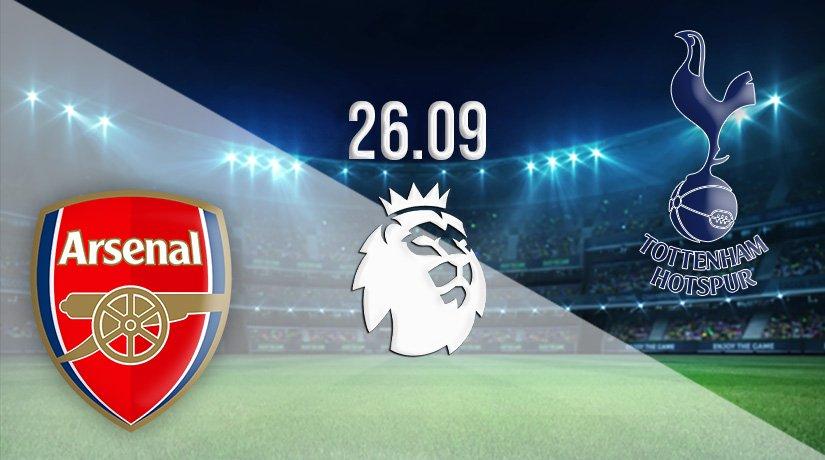Arsenal v Tottenham Prediction: Premier League Match on 26.09.2021