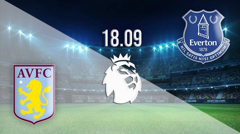 Aston Villa vs Everton Prediction: Premier League Match on 18.09.2021