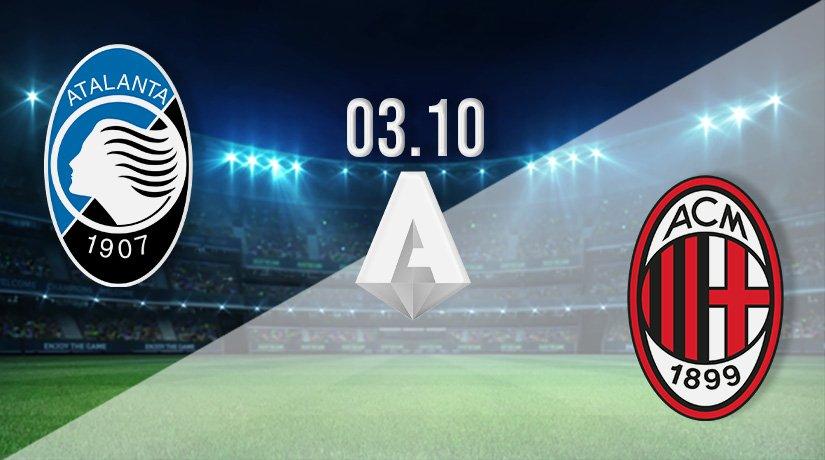 Atalanta v AC Milan Prediction: Serie A Match on 03.10.2021