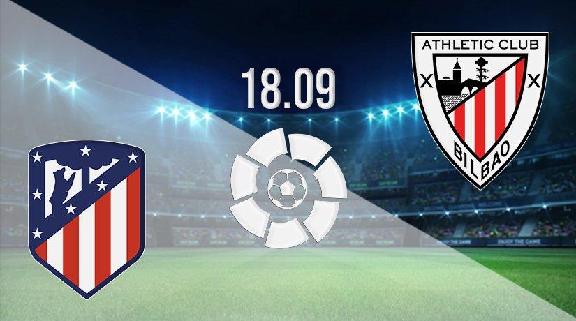 Atletico Madrid vs Athletic Bilbao Prediction: La Liga Match on 18.09.2021