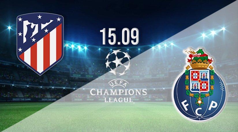 Atletico Madrid vs FC Porto Prediction: Champions League Match on 15.09.2021
