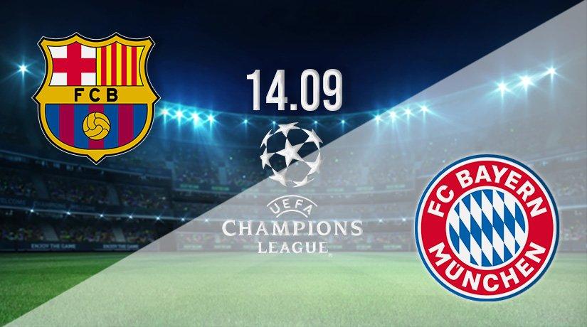 Barcelona v Bayern Munich Prediction: Champions League Match on 14.09.2021