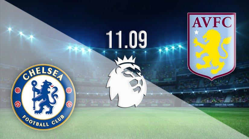 Chelsea vs Aston Villa Prediction: Premier League Match on 11.09.2021