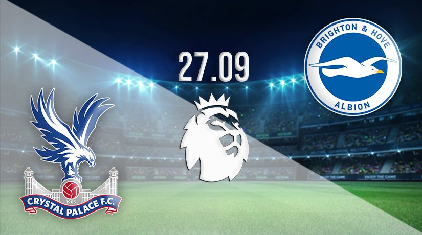 Crystal Palace vs Brighton & Hove Albion Prediction: Premier League Match on 27.09.2021