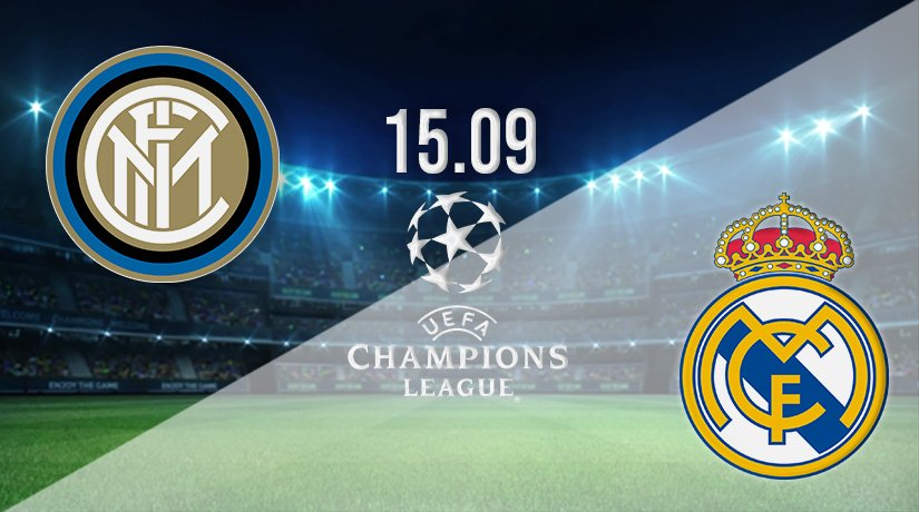 Inter Milan v Real Madrid Prediction: Champions League Match on 15.09.2021