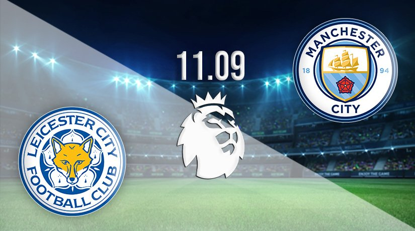 Leicester v Man City Prediction: Premier League Match on 11.09.2021