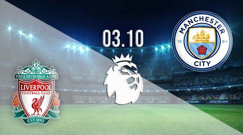 Liverpool v Man City Prediction: Premier League Match on 03.10.2021