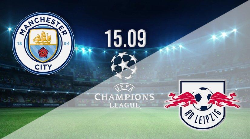Man City v RB Leipzig Prediction: Champions League Match on 15.09.2021