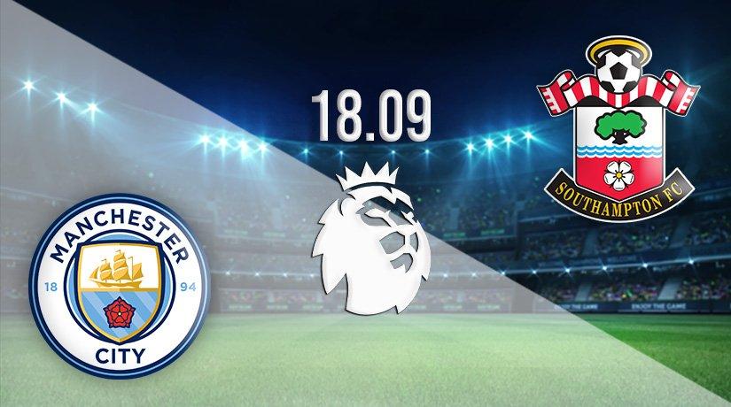 Manchester City vs Southampton Prediction: Premier League Match on 18.09.2021