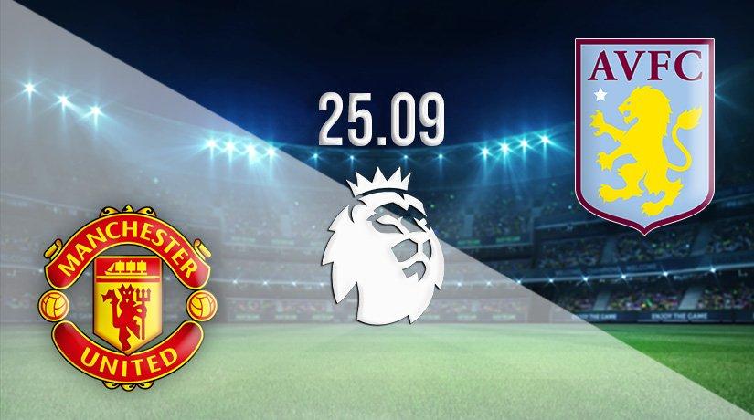 Manchester United vs Aston Villa Prediction: Premier League Match on 25.09.2021