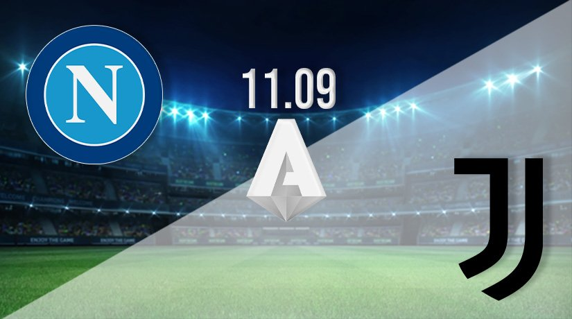 Napoli v Juventus Prediction: Serie A Match on 11.09.2021
