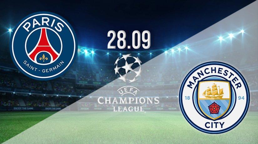 PSG v Man City Prediction: Champions League Match on 28.09.2021