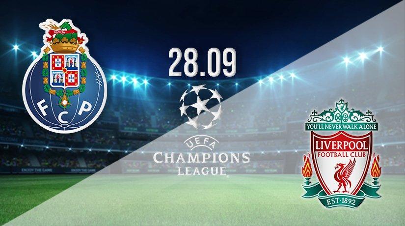 Porto v Liverpool Prediction: Champions League Match on 28.09.2021