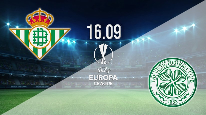 Real Betis vs Celtic Prediction: Europa League Match on 16.09.2021