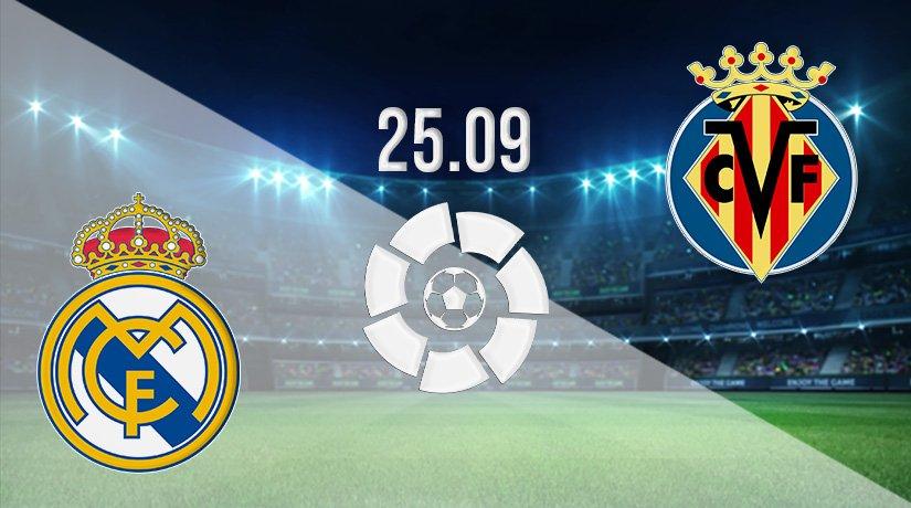 Real Madrid v Villarreal Prediction: La Liga Match on 25.09.2021