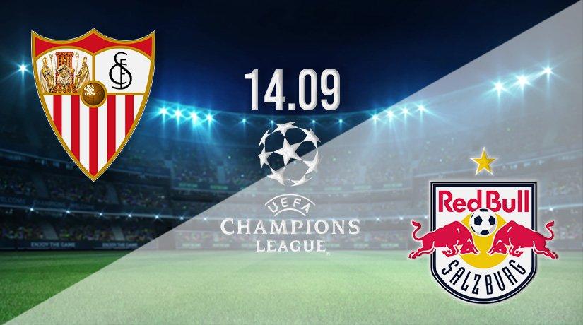 Sevilla vs Red Bull Salzburg Prediction: Champions League on 14.09.2021