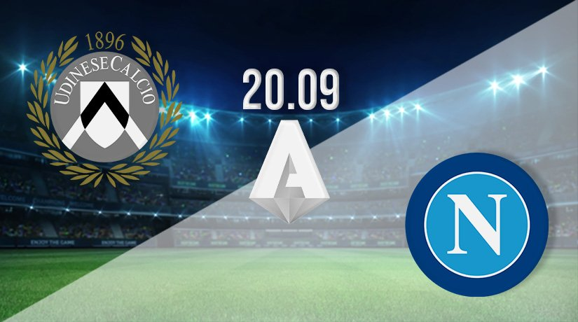 Udinese vs Napoli Prediction: Serie A Match on 20.09.2021