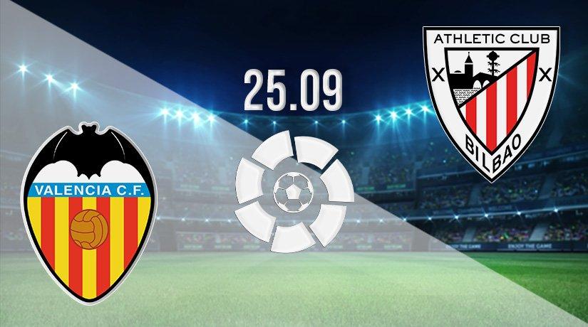 Valencia v Athletic Bilbao Prediction: La Liga Match on 25.09.2021