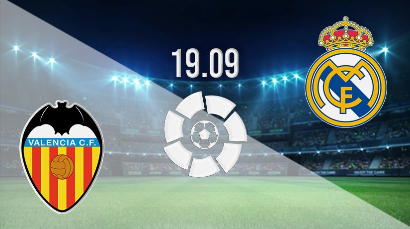 Valencia v Real Madrid Prediction: La Liga Match on 19.09.2021