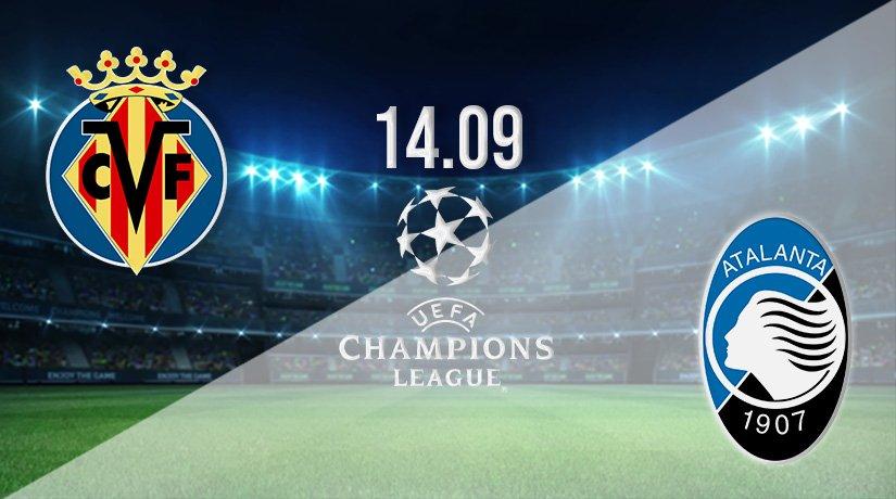 Villarreal v Atalanta Prediction: Champions League Match on 14.09.2021