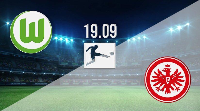 Wolfsburg vs Eintracht Frankfurt Prediction: Bundesliga Match on 19.09.2021