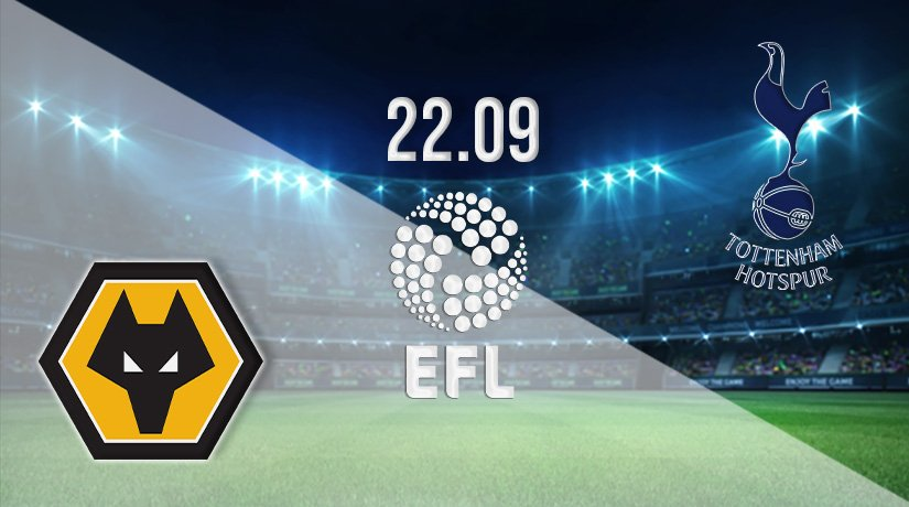 Wolverhampton Wanderers vs Tottenham Hotspur Prediction: EFL Cup on 22.09.2021