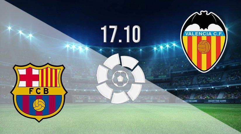 Barcelona v Valencia Prediction: La Liga Match on 17.10.2021