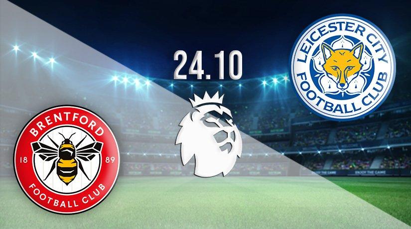 Brentford vs Leicester City Prediction: Premier League Match on 24.10.2021