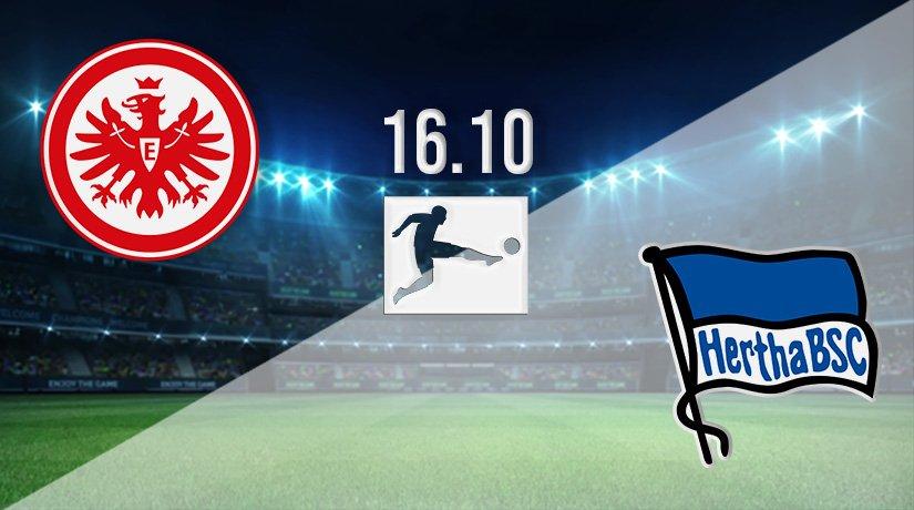 Eintracht Frankfurt vs Hertha Berlin Prediction: German Bundesliga Match on 16.10.2021