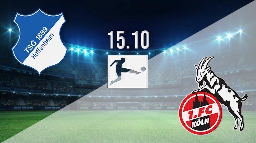Hoffenheim vs FC Köln Prediction: Bundesliga Match on 15.10.2021